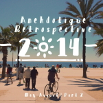Anekdotique 2014 Travel Retrospective | Part 2