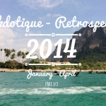 Anekdotique 2014 Travel Retrospective | Part 1